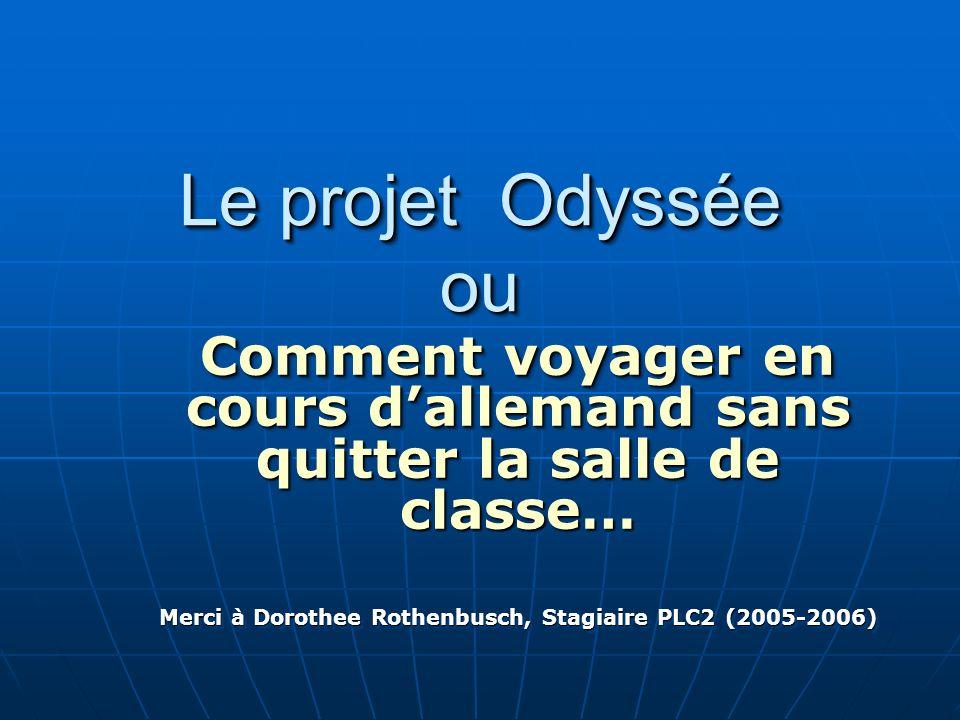 Le projet Odyssée ouComment voyager en cours d'allemand sans quitter la salle de classe…