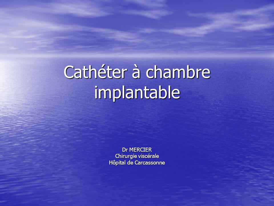 Cath ter chambre implantable ppt video online t l charger - Chambre implantable percutanee ...