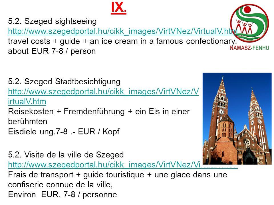 IX.5.2. Szeged sightseeing. http://www.szegedportal.hu/cikk_images/VirtVNez/VirtualV.htm.