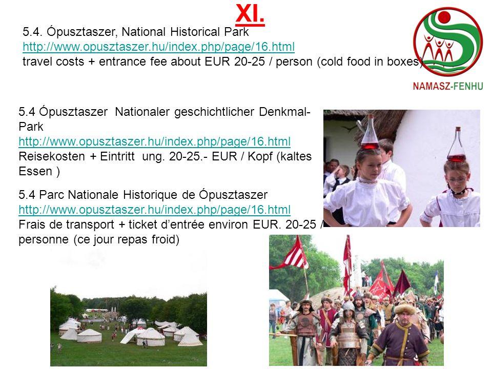 XI. 5.4. Ópusztaszer, National Historical Park