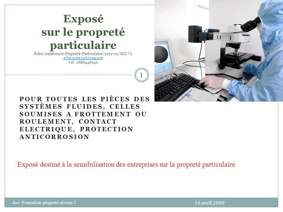 Exposé sur le propreté particulaire fiche/conférence-Propreté-Particulaire/2012-01/GM/V1 gilles.marie0418@orange.fr t él: 0686446042