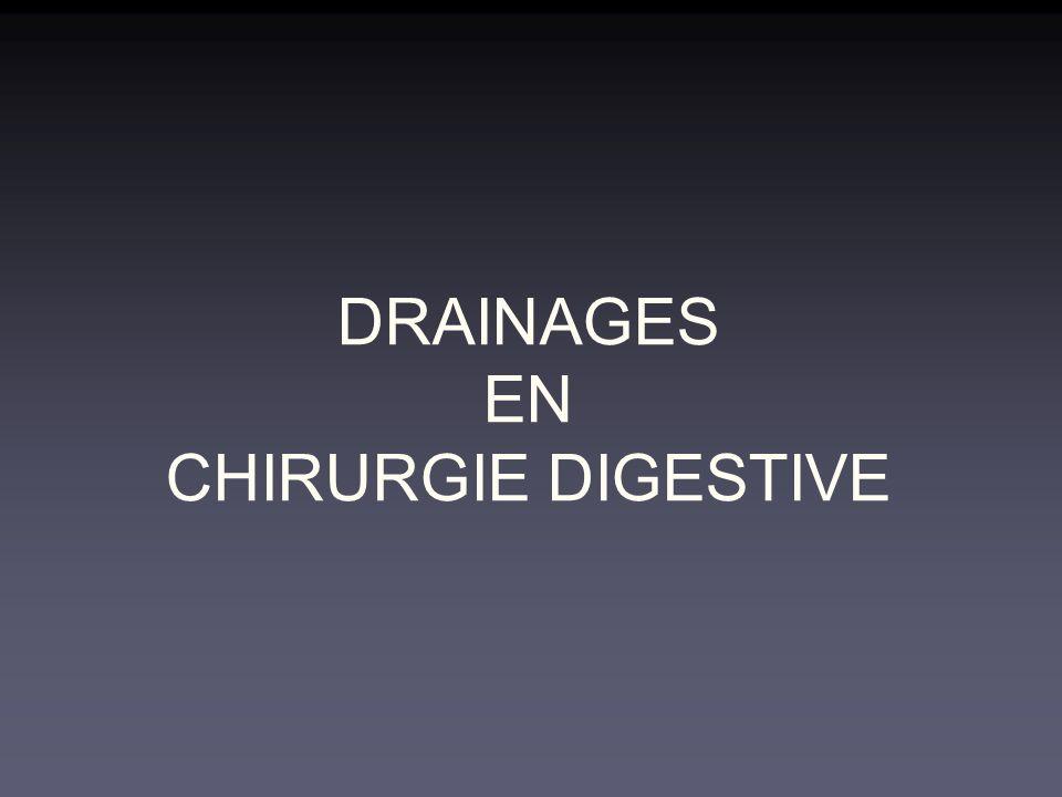 DRAINAGES EN CHIRURGIE DIGESTIVE