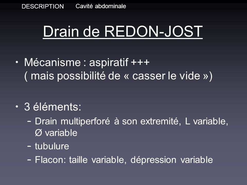 DESCRIPTION Cavité abdominale. Drain de REDON-JOST.