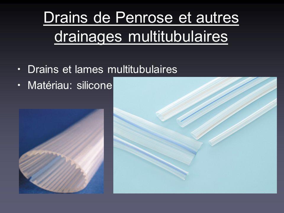 Drains de Penrose et autres drainages multitubulaires