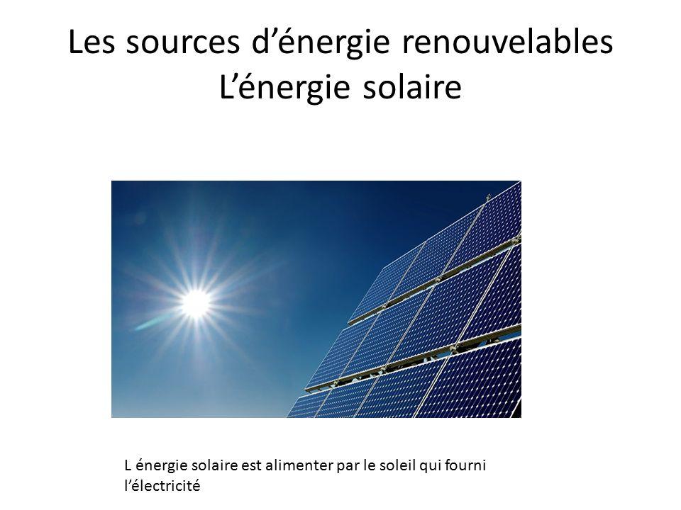 Les sources d'énergie renouvelables L'énergie solaire