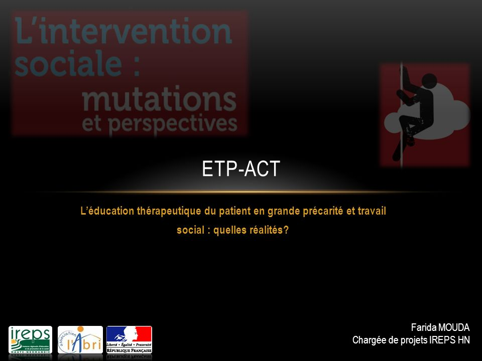 ETP-ACT L'éducation thérapeutique du patient en grande précarité et travail social : quelles réalités