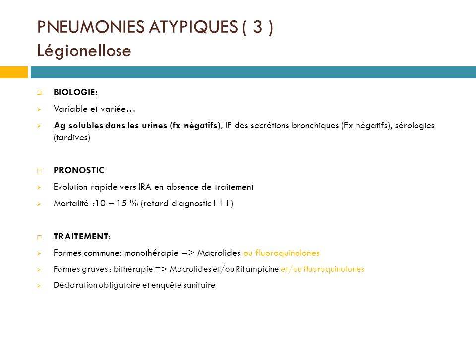 PNEUMONIES ATYPIQUES ( 3 ) Légionellose