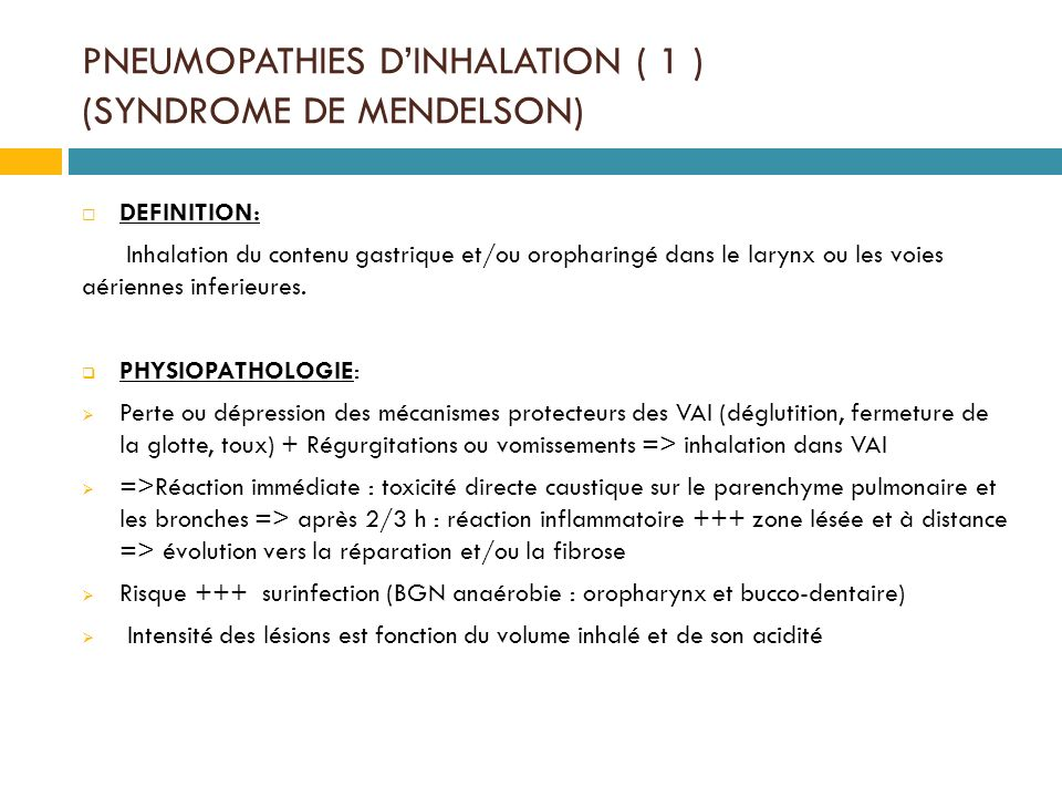 PNEUMOPATHIES D'INHALATION ( 1 ) (SYNDROME DE MENDELSON)