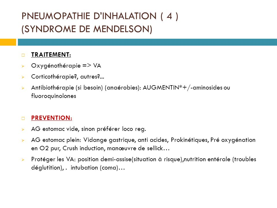 PNEUMOPATHIE D'INHALATION ( 4 ) (SYNDROME DE MENDELSON)
