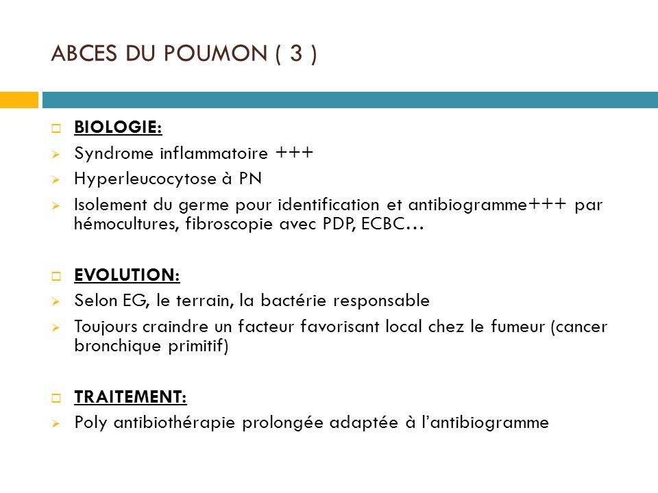 ABCES DU POUMON ( 3 ) BIOLOGIE: Syndrome inflammatoire +++