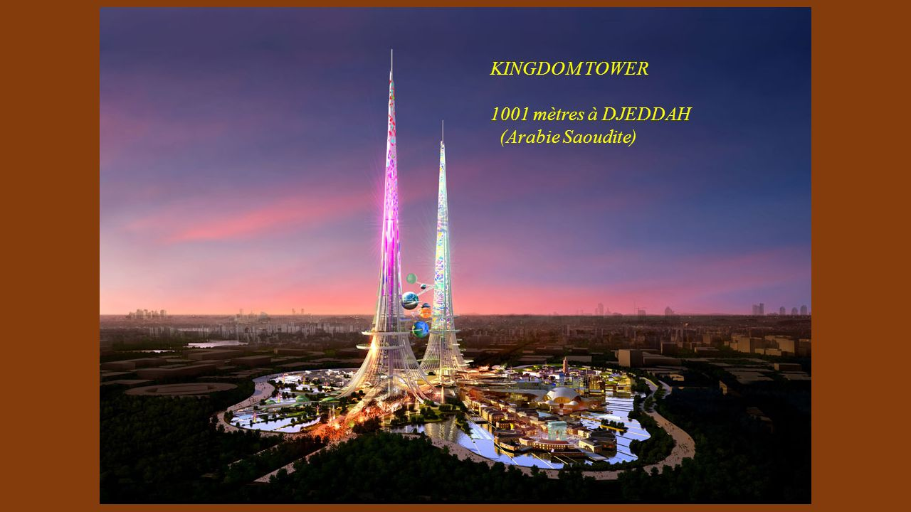 KINGDOM TOWER 1001 mètres à DJEDDAH (Arabie Saoudite)