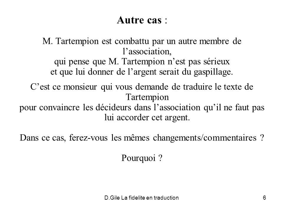 Autre cas :M. Tartempion est combattu par un autre membre de l'association, qui pense que M. Tartempion n'est pas sérieux.