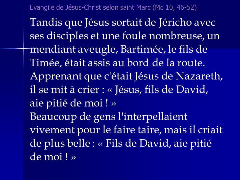 Evangile de Jésus-Christ selon saint Marc (Mc 10, 46-52)