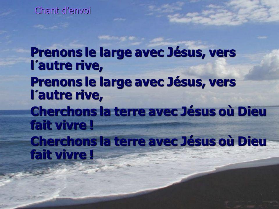 Prenons le large avec Jésus, vers l´autre rive,