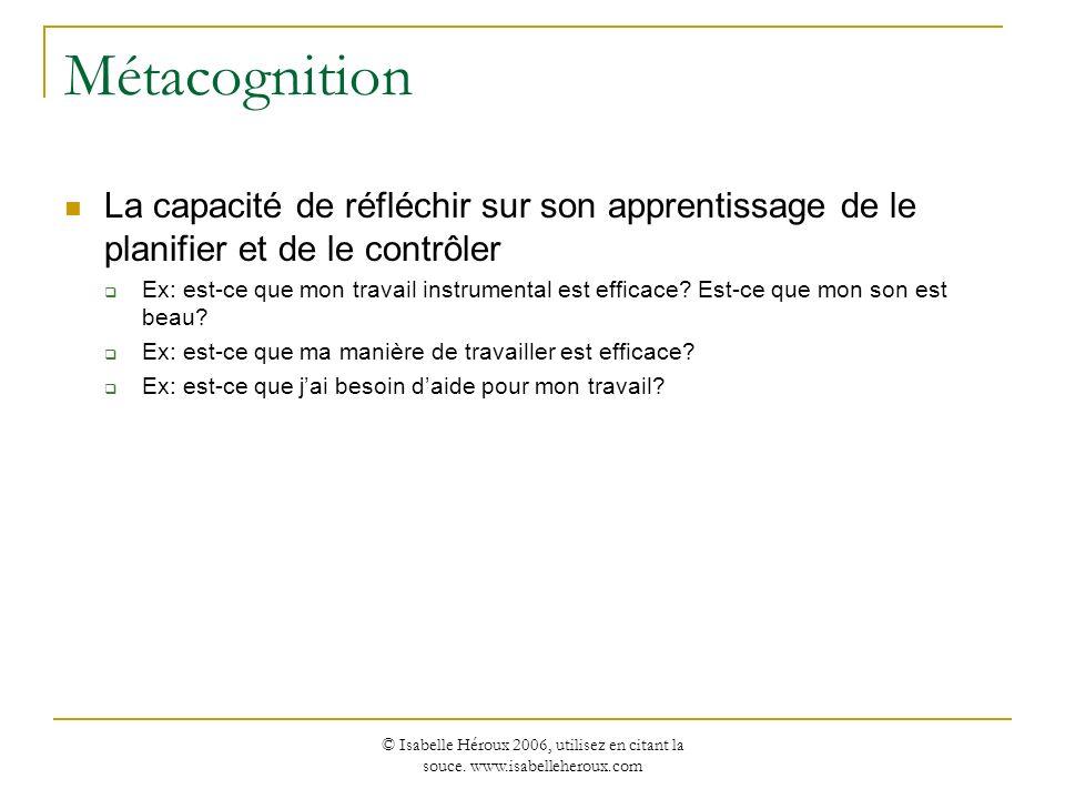 Métacognition La capacité de réfléchir sur son apprentissage de le planifier et de le contrôler.