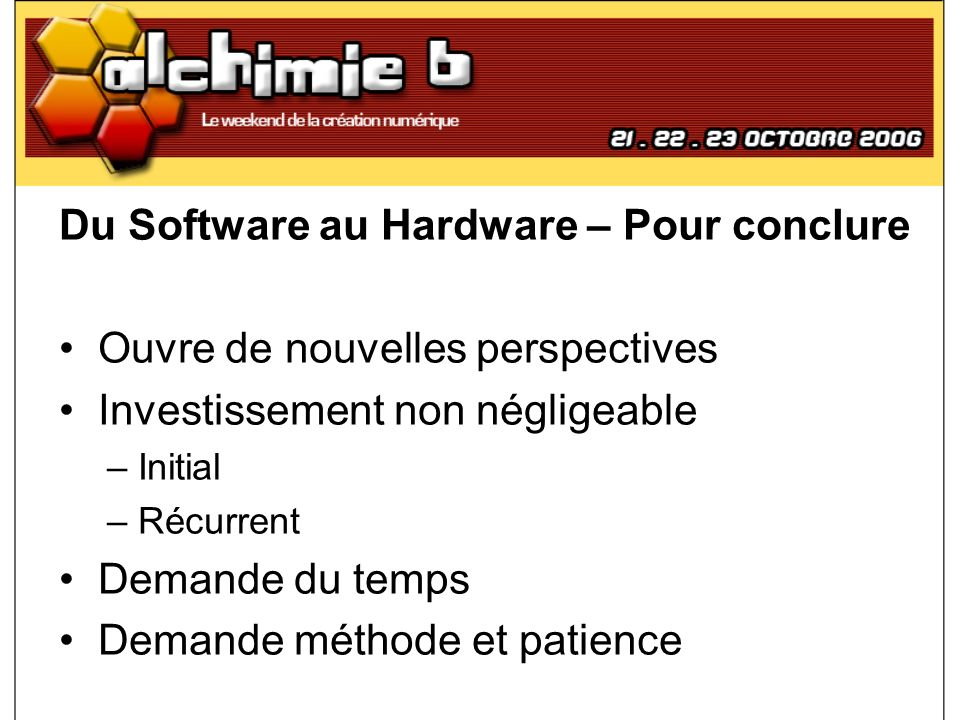 Du Software au Hardware – Pour conclure