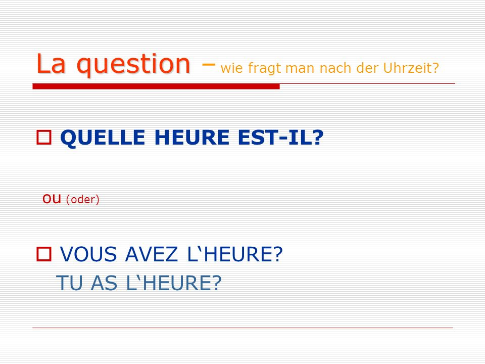 La question – wie fragt man nach der Uhrzeit