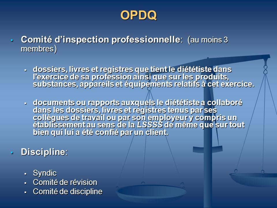 OPDQ Comité d'inspection professionnelle: (au moins 3 membres)