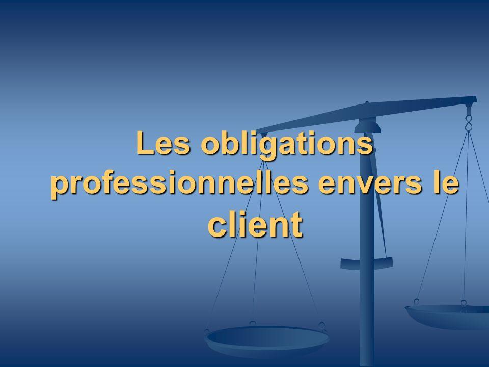 Les obligations professionnelles envers le client