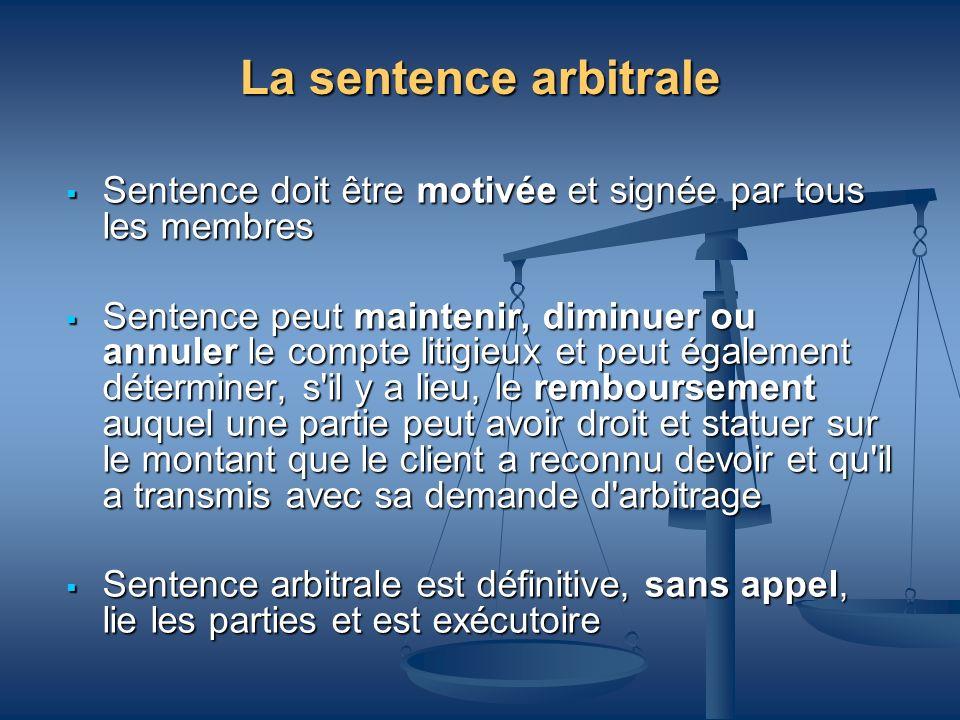 La sentence arbitraleSentence doit être motivée et signée par tous les membres.