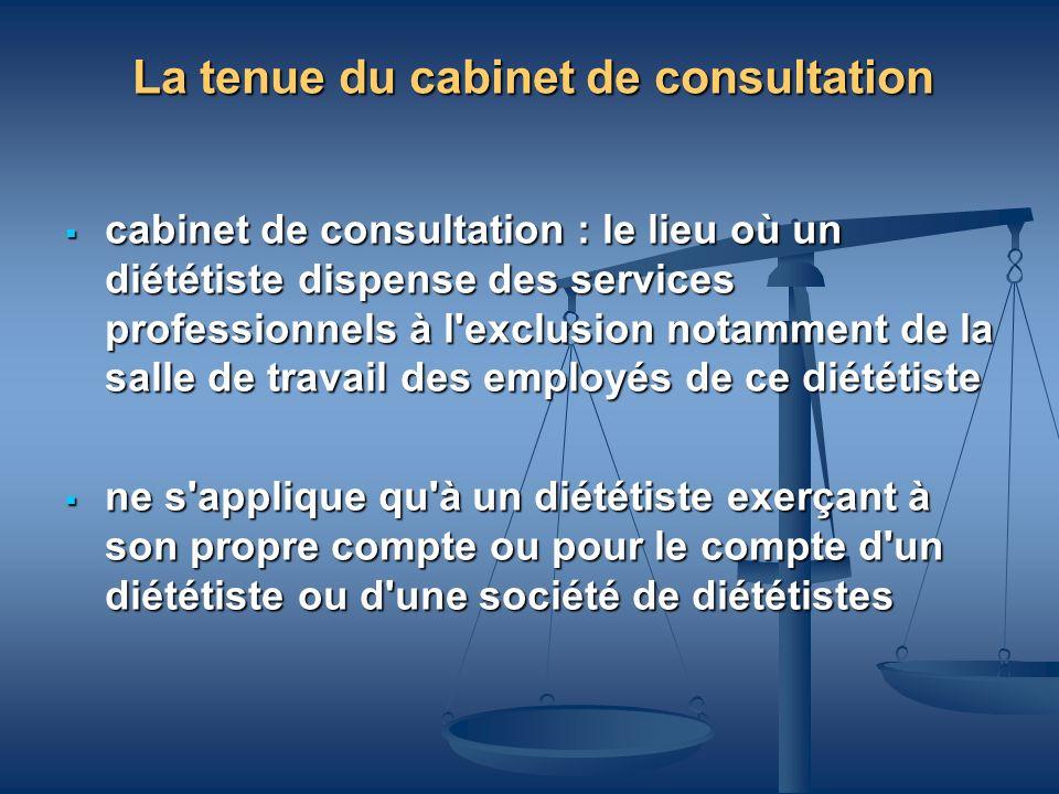 La tenue du cabinet de consultation