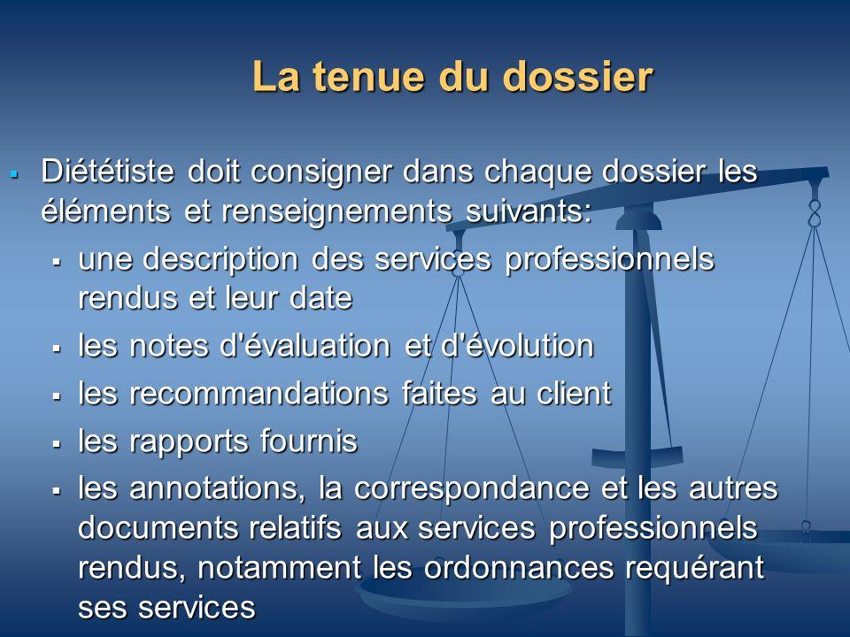 La tenue du dossier Diététiste doit consigner dans chaque dossier les éléments et renseignements suivants:
