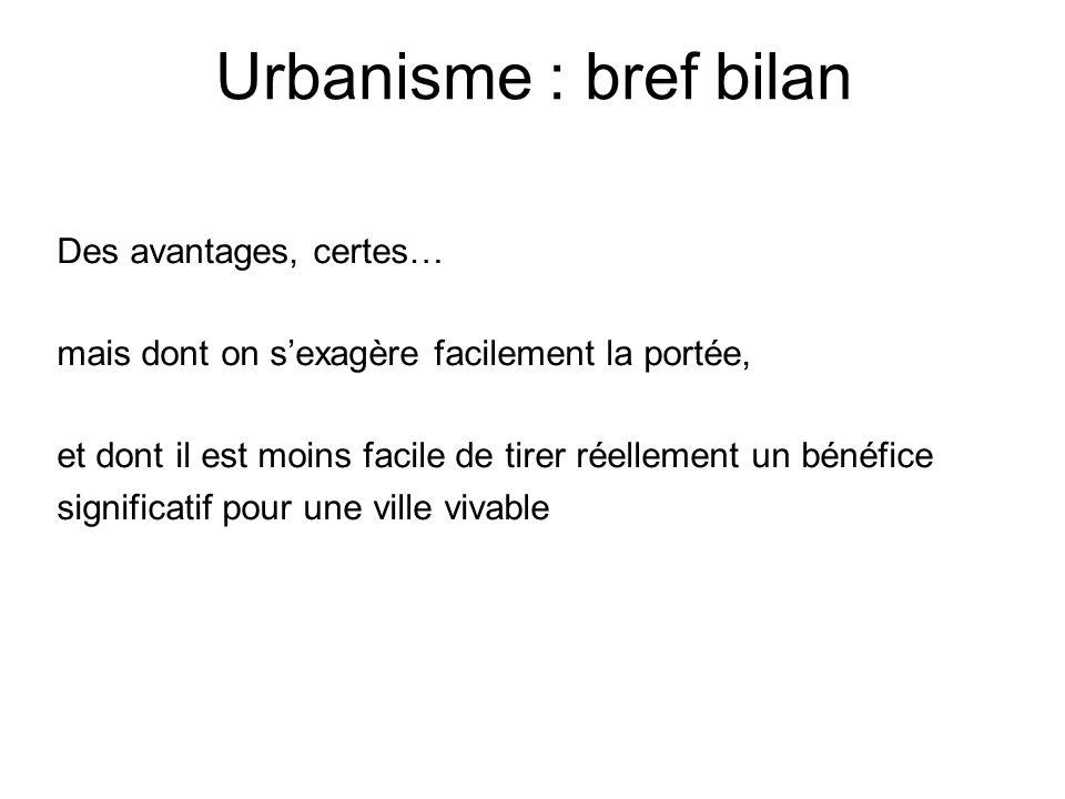 Urbanisme : bref bilan Des avantages, certes…