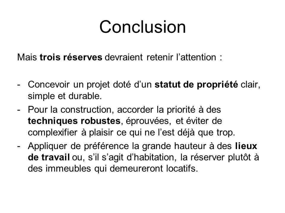 Conclusion Mais trois réserves devraient retenir l'attention :