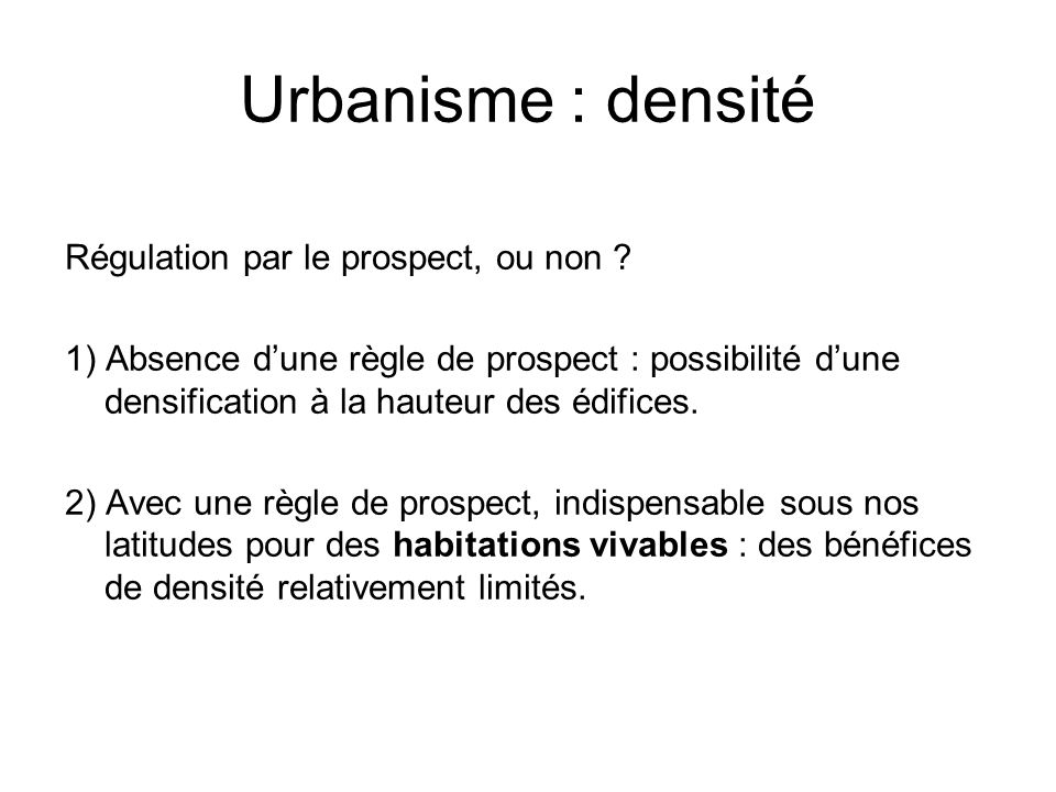 Urbanisme : densité Régulation par le prospect, ou non