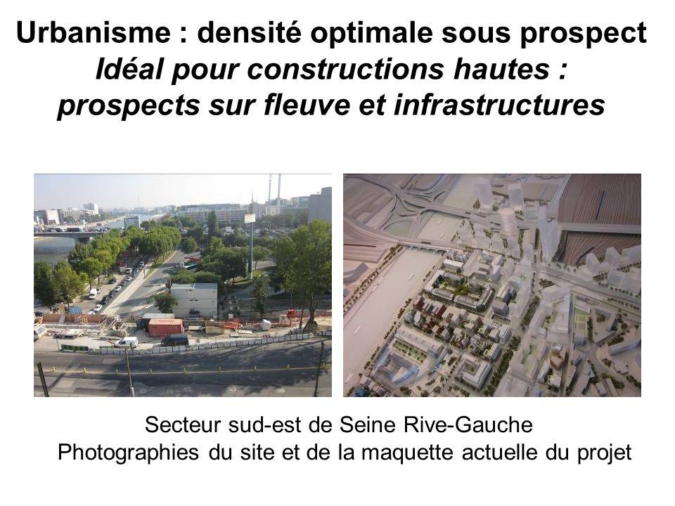 Urbanisme : densité optimale sous prospect Idéal pour constructions hautes : prospects sur fleuve et infrastructures