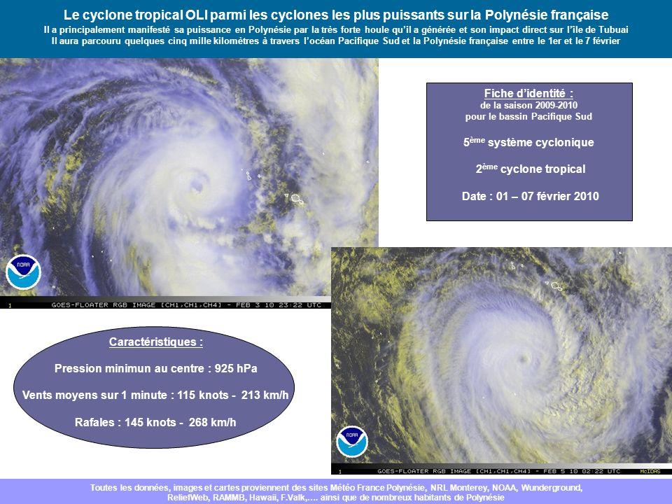 Le cyclone tropical OLI parmi les cyclones les plus puissants sur la Polynésie française Il a principalement manifesté sa puissance en Polynésie par la très forte houle qu'il a générée et son impact direct sur l'île de Tubuai Il aura parcouru quelques cinq mille kilomètres à travers l'océan Pacifique Sud et la Polynésie française entre le 1er et le 7 février