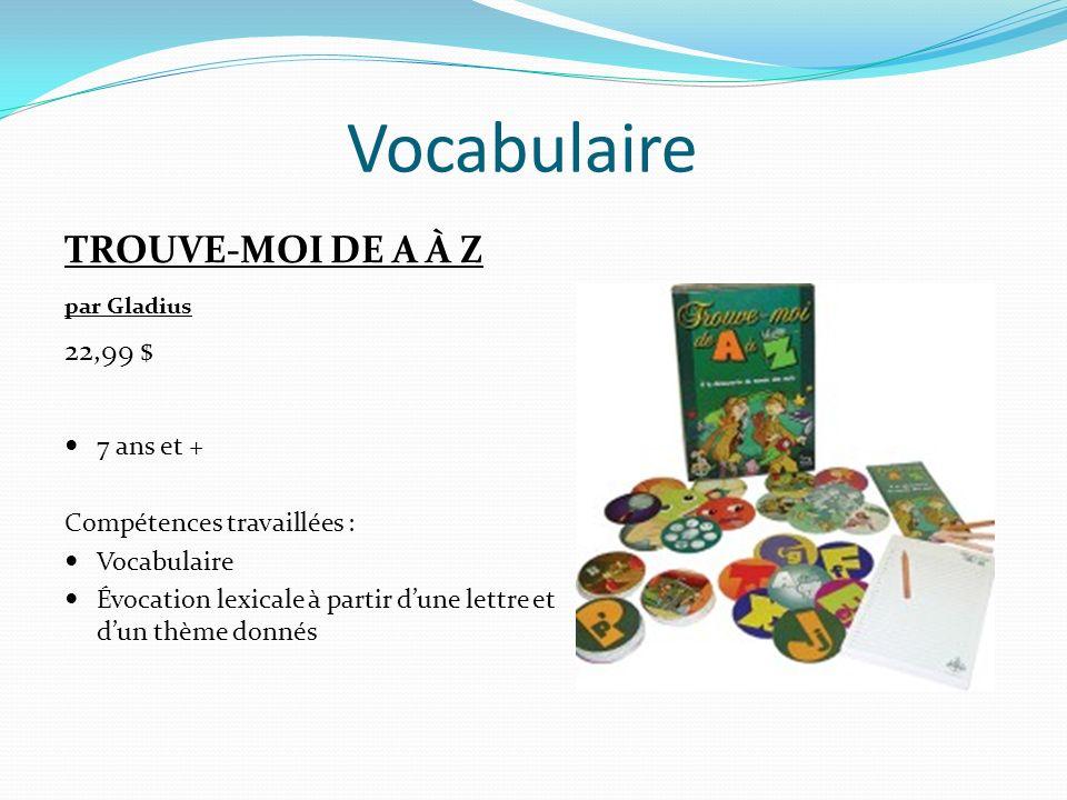 Vocabulaire TROUVE-MOI DE A À Z 22,99 $ 7 ans et +