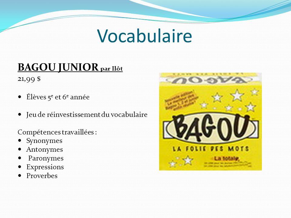 Vocabulaire BAGOU JUNIOR par Ilôt 21,99 $ Élèves 5e et 6e année