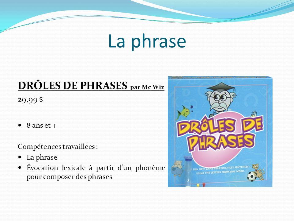La phrase DRÔLES DE PHRASES par Mc Wiz 29,99 $ 8 ans et +
