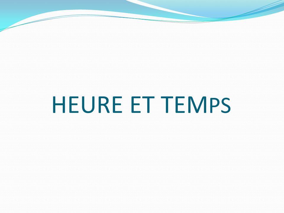 HEURE ET TEMPS