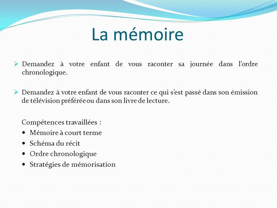 La mémoire Compétences travaillées : Mémoire à court terme