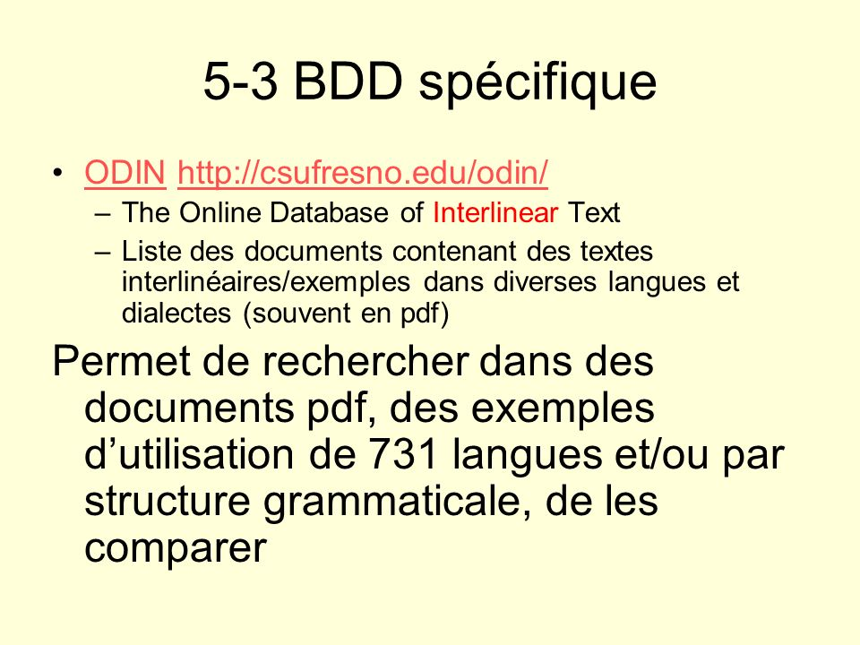 5-3 BDD spécifique ODIN http://csufresno.edu/odin/ The Online Database of Interlinear Text.