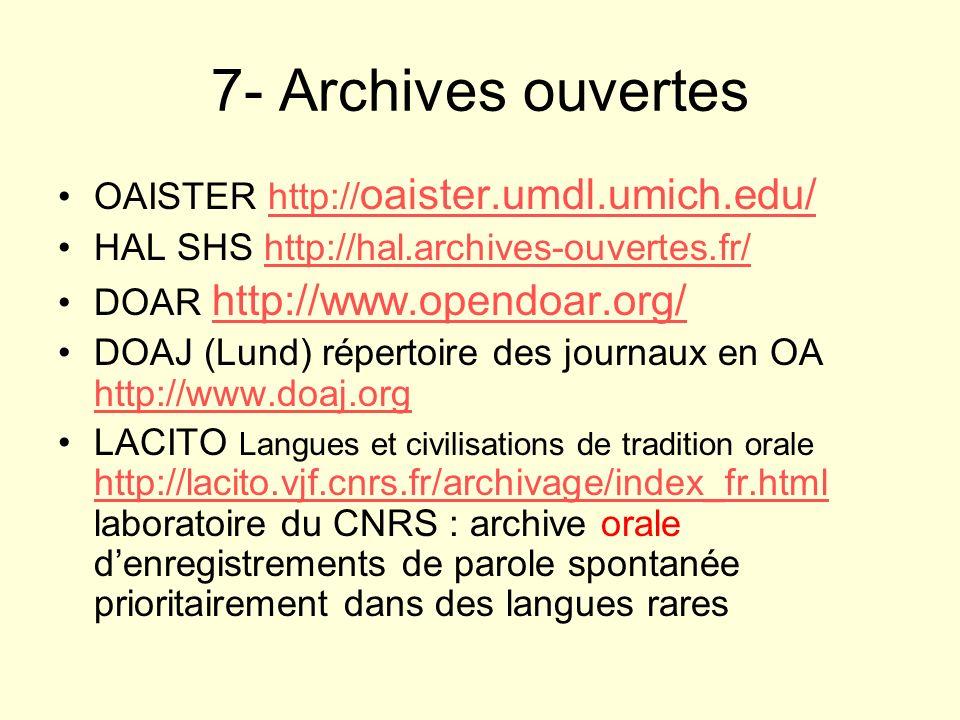 7- Archives ouvertes OAISTER http://oaister.umdl.umich.edu/