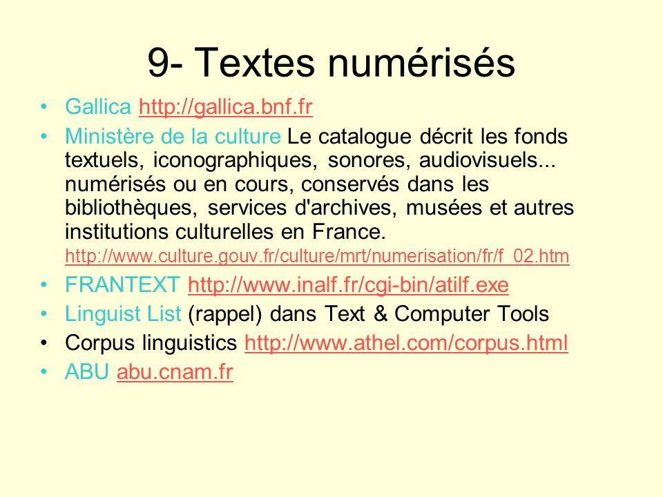 9- Textes numérisés Gallica http://gallica.bnf.fr