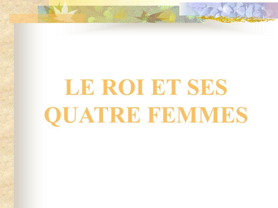 LE ROI ET SES QUATRE FEMMES
