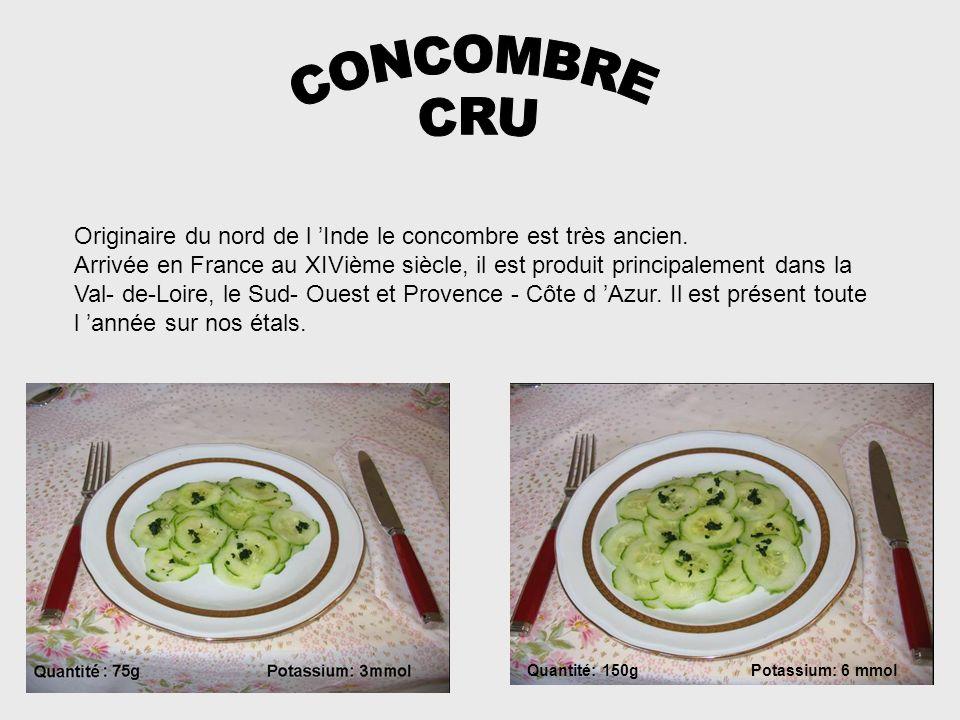 CONCOMBRE CRU. Originaire du nord de l 'Inde le concombre est très ancien.