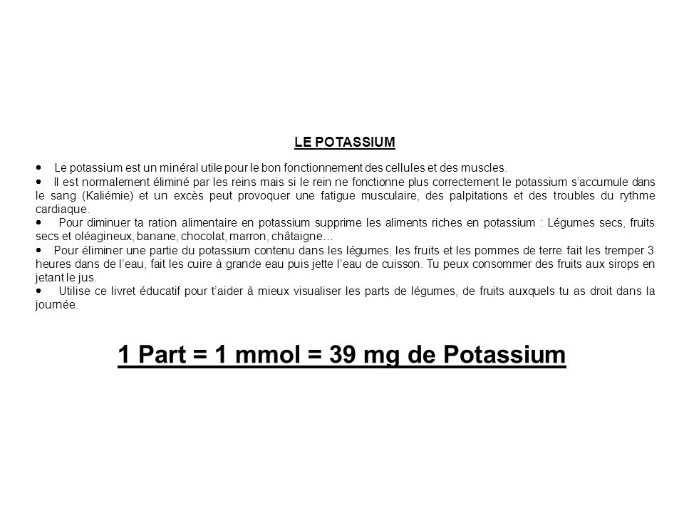 1 Part = 1 mmol = 39 mg de Potassium