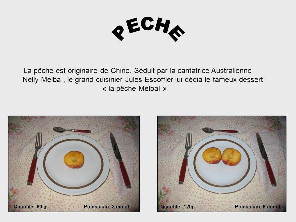 PECHE La pêche est originaire de Chine. Séduit par la cantatrice Australienne.