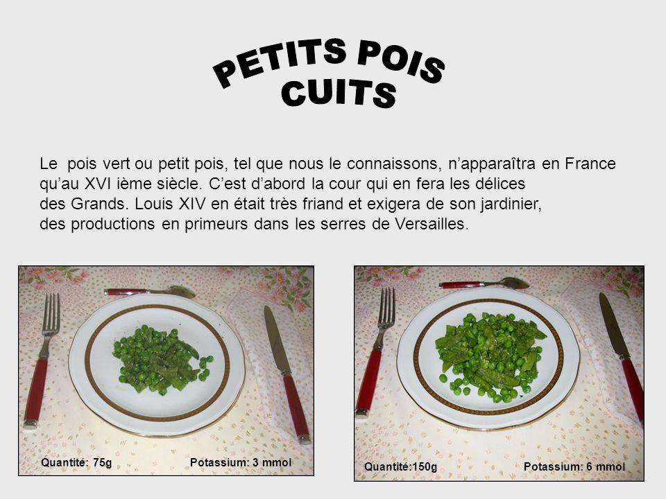 PETITS POIS CUITS. Le pois vert ou petit pois, tel que nous le connaissons, n'apparaîtra en France.