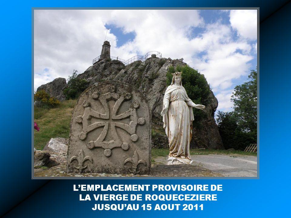 L'EMPLACEMENT PROVISOIRE DE LA VIERGE DE ROQUECEZIERE JUSQU'AU 15 AOUT 2011