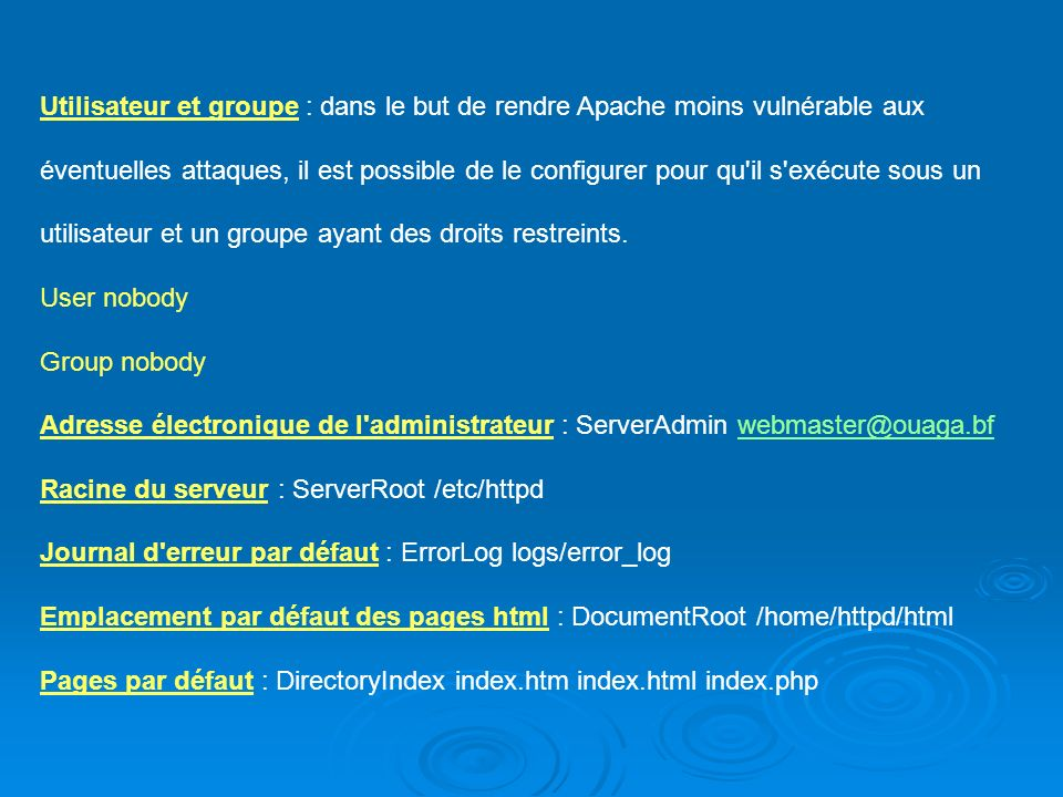 Utilisateur et groupe : dans le but de rendre Apache moins vulnérable aux