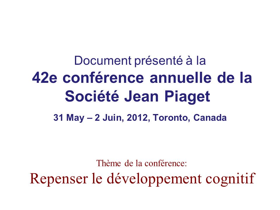 Thème de la conférence: Repenser le développement cognitif
