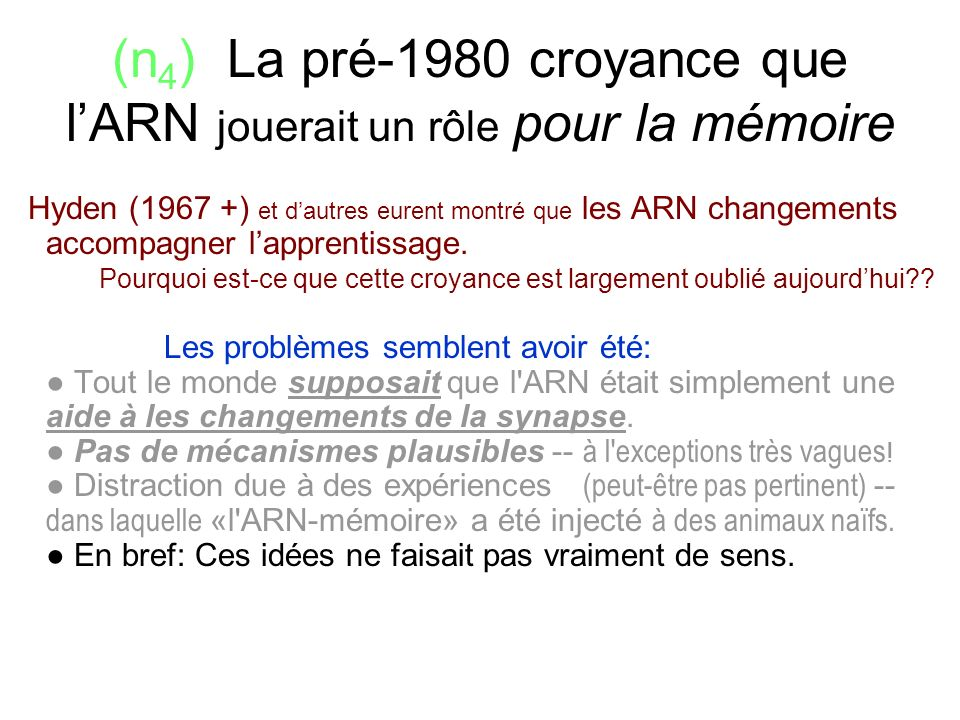 (n4) La pré-1980 croyance que l'ARN jouerait un rôle pour la mémoire