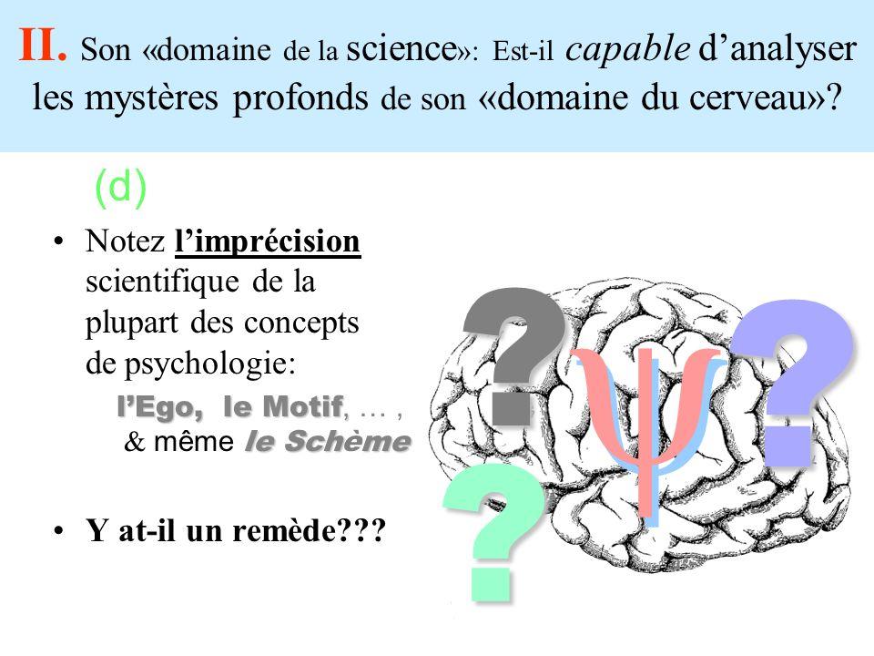 II. Son «domaine de la science»: Est-il capable d'analyser les mystères profonds de son «domaine du cerveau»
