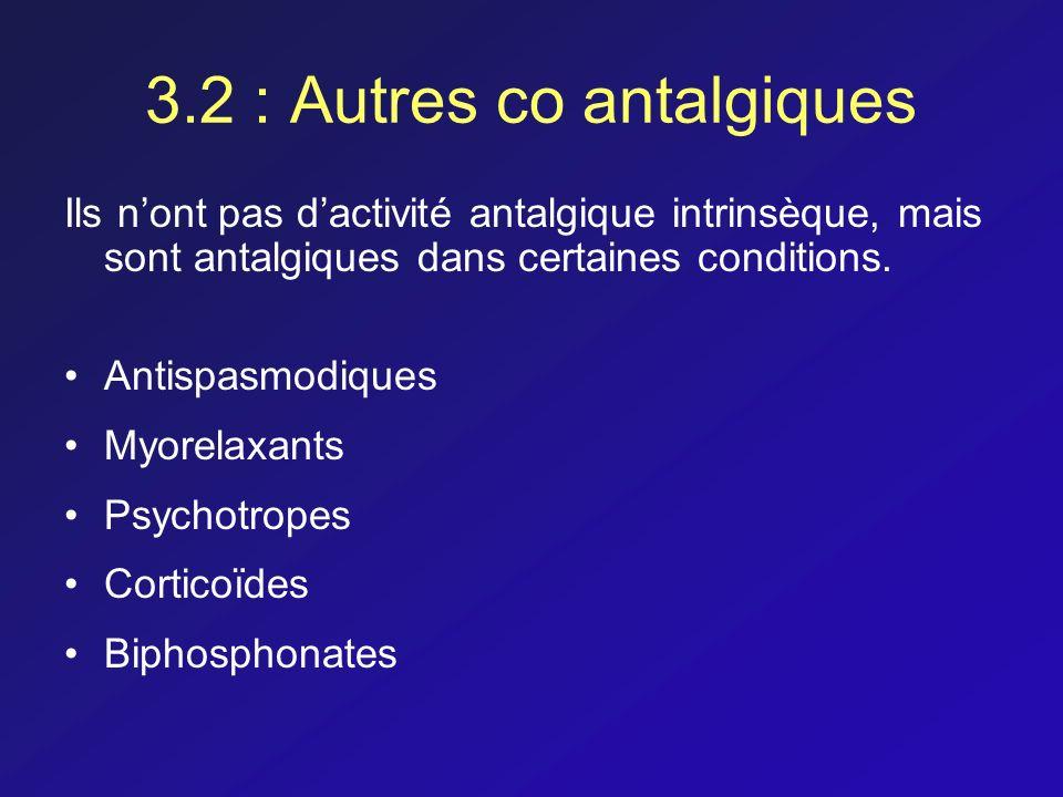 3.2 : Autres co antalgiques